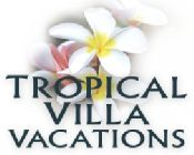 Tropical Villa Vacations